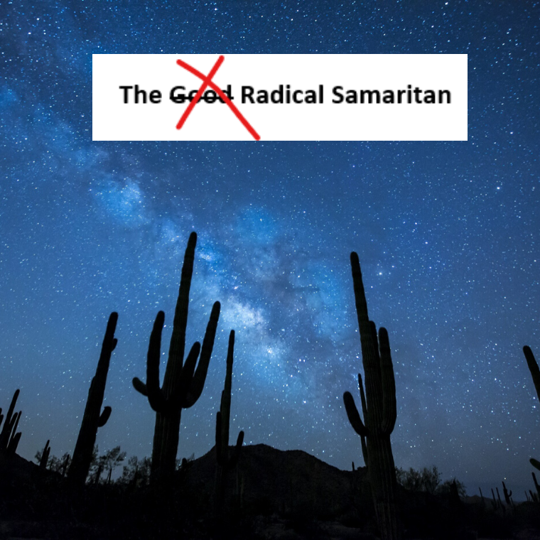 The Radical Samaritan
