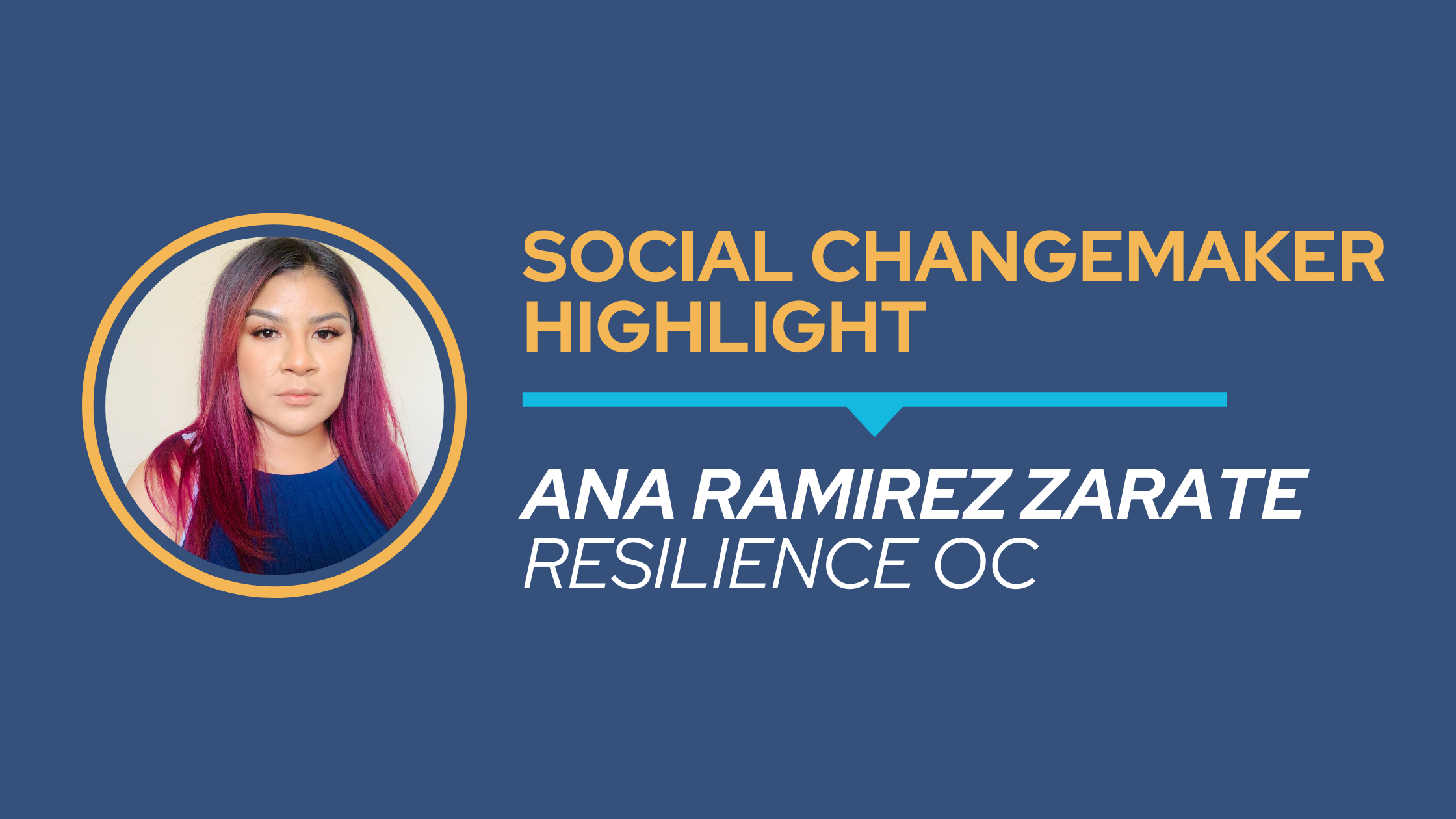 You are currently viewing Ana Ramirez Zarate, Policy Analyst of Resilience Orange County on Leadership Development